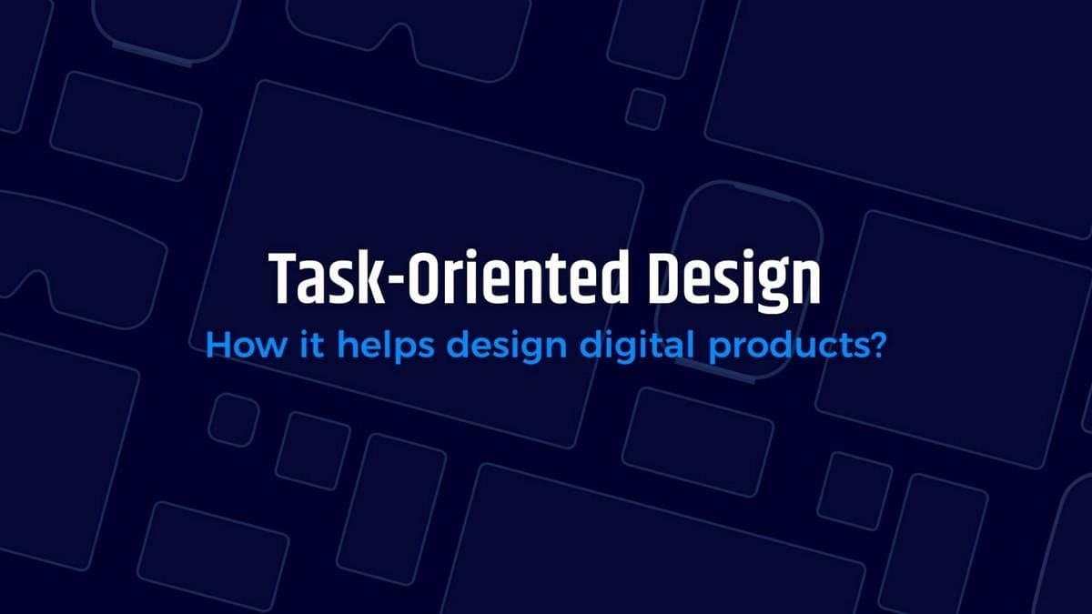 Task-Oriented Design — more than Mobile First and RWD
